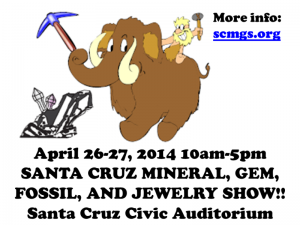 62nd Annual Santa Cruz Gem, Mineral, Rock, Fossil, and Jewelry Show @ Santa Cruz Civic Auditorium